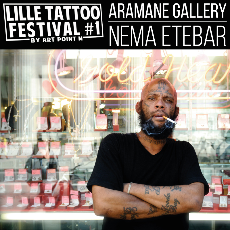 Nema Etebar Lille tatto festival Aramane Gallery